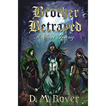 A Great Journey: Book One of Brother Betrayed