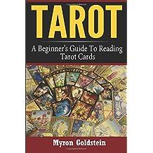 Tarot: A Beginner's Guide To Reading Tarot Cards