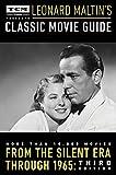 Kyпить Turner Classic Movies Presents Leonard Maltin's Classic Movie Guide: From the Silent Era Through 1965: Third Edition на Amazon.com