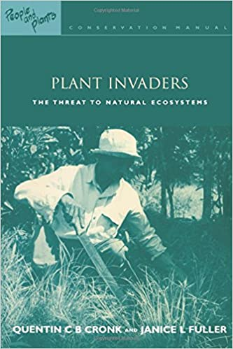 Plant Invaders The Threat to Natural Ecosystems