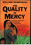 Front cover for the book The Quality of Mercy: Cambodia, Holocaust and Modern Conscience by William Shawcross