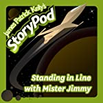 Standing in Line with Mister Jimmy | James Patrick Kelly
