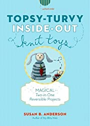 Topsy-Turvy Inside-Out Knit Toys: Magical Two-in-One Reversible Projects by Susan B. Anderson (2013-04-09)