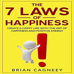 The Seven Laws of Happiness