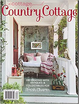 The Cottage Journal Magazine Country Cottage 2018: Amazon.com: Books
