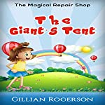 The Magical Repair Shop: The Giant's Tent | Gillian Rogerson