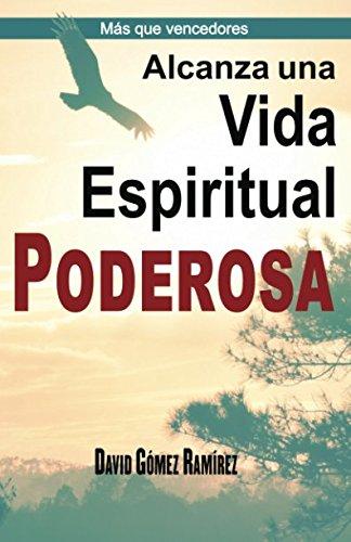 Alcanza una Vida Espiritual Poderosa (Más que Vencedores) (Spanish Edition) ebook