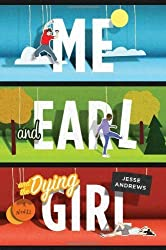 [ [ ME AND EARL AND THE DYING GIRL BY(ANDREWS, JESSE )](AUTHOR)[HARDCOVER]