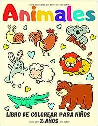 Libro De Colorear Para Niños 2 Años: Animales: Divertidos