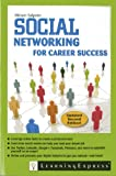 Social Networking for Career Success, Miriam Salpeter, 1576859320
