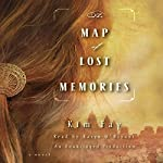 The Map of Lost Memories: A Novel | Kim Fay