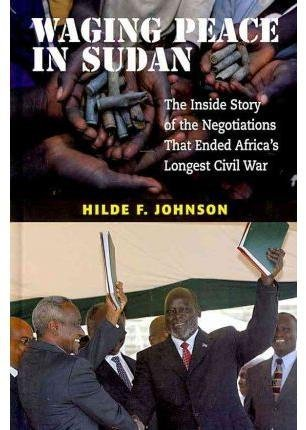 [Waging Peace in Sudan: The Inside Story of the Negotiations That Ended Africa's Longest Civil War] (By: Hilde F. Johnson) [published: January, 2011] pdf epub
