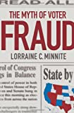 The Myth of Voter Fraud, Lorraine C. Minnite, 0801448484