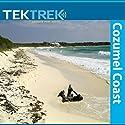 Cozumel Coast: An Ecological Wonder Speech by  TekTrek Narrated by  TekTrek