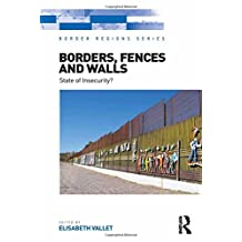 Borders, Fences and Walls: State of Insecurity?