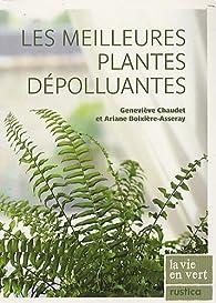 Les meilleures plantes dépolluantes par Geneviève Chaudet