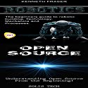 Robotics & Open Source Audiobook by  Solis Tech, Kenneth Fraser Narrated by Millian Quinteros