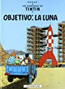 Las aventuras de Tintin- Objetivo: La luna par  HERGÉ.-