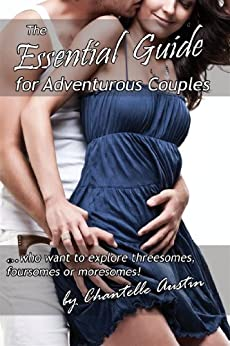 The ESSENTIAL GUIDE for Adventurous Couples by [Austin, Chantelle]