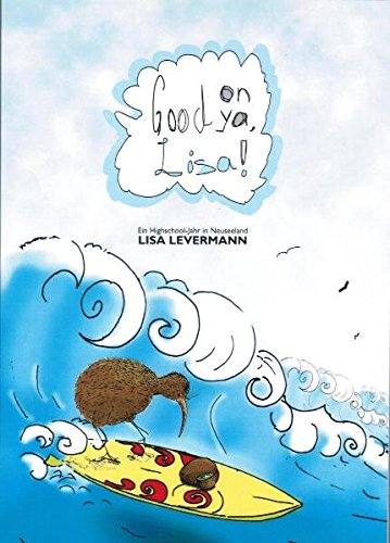 Good on ya, Lisa!: Ein Highschool-Jahr in Neuseeland