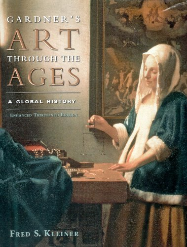 Gardners Art through the Ages: Instructor's Edition A Global History, by Kleiner, 13th Enhanced Edition