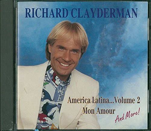 America Latina Volume 2 Mon Amour By Richard Clayderman