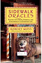 Sidewalk Oracles: Playing with Signs, Symbols, and Synchronicity in Everyday Life Paperback