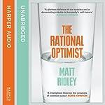 Rational Optimist: How Prosperity Evolves   Matt Ridley