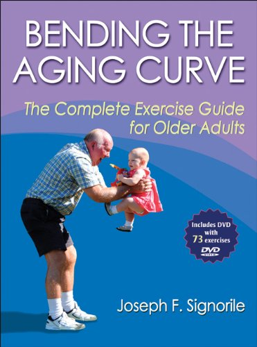 Bending the Aging Curve: The Complete Exercise Guide for Older Adults by Human Kinetics