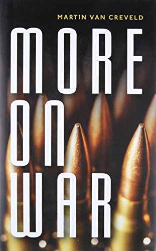Book cover from More on War by Martin van Creveld