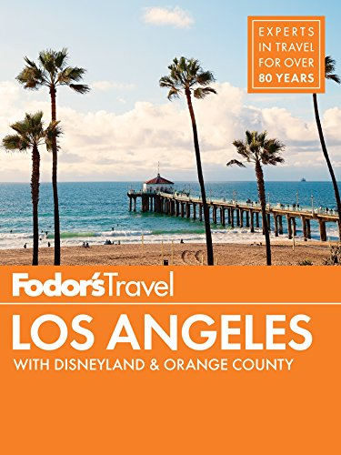 - Fodor's Los Angeles: with Disneyland & Orange County (Full-color Travel Guide Book 27)