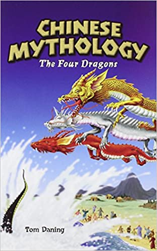 Chinese Mythology: The Four Dragons (Graphic Myths (New York
