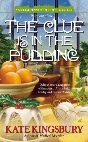 The Clue is in the Pudding (Pennyfoot Hotel Mystery Book 20) by [Kingsbury, Kate]