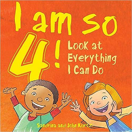 Como Descargar En Utorrent I Am So 4!: Look At Everything I Can Do! Libro Patria PDF