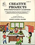 Creative Projects for Independent Learners, Janet Caudill Banks, 1886753024