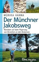 Der Münchner Jakobsweg: Wandern auf dem Pilgerweg von München an den Bodensee
