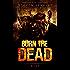 Burn The Dead: Riot (Book Three In The Zombie Saga)