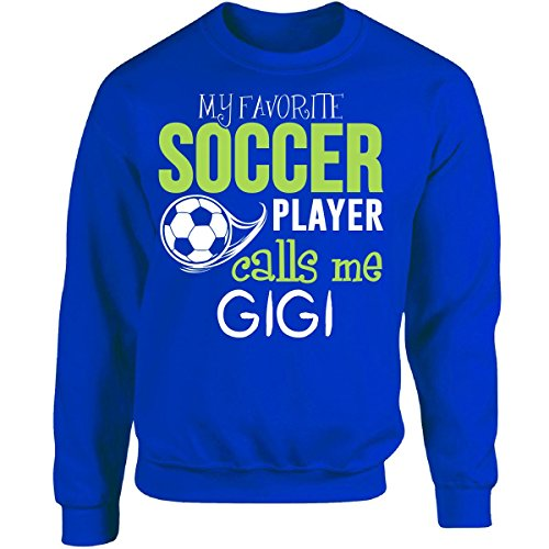 My Favorite Soccer Player Calls Me Gigi - Adult Sweatshirt 2XL Royal