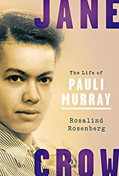 Jane Crow: The Life of Pauli Murray by [Rosenberg, Rosalind]