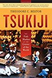 Tsukiji: The Fish Market at the Center of the World (California Studies in Food and Culture)