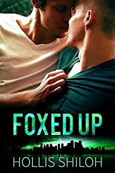 FOXED UP (shifters and partners Book 11) by [Shiloh, Hollis]