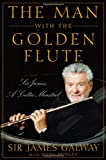 The Man with the Golden Flute, James Galway, 0470503912