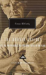The Border Trilogy: All the Pretty Horses, the Crossing, Cities of the Plain (Everyman's Library)