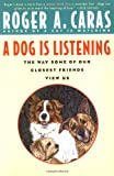 A Dog Is Listening, Roger A. Caras, 0671797263