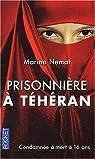 Prisonnière à Téhéran par Nemat
