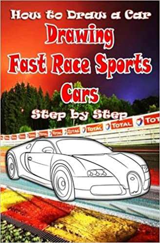 How To Draw A Car Drawing Fast Race Sports Cars Step By Step Draw