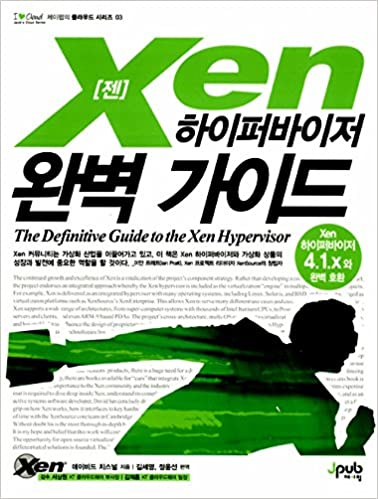 The Definitive Guide to the Xen Hypervisor