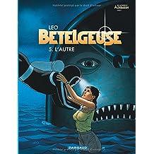Bételgeuse 05 : L'autre