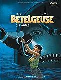 Bételgeuse, tome 5 : L'Autre
