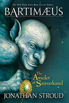 The Amulet of Samarkand: A Bartimaeus Novel, Book 1 by [Stroud, Jonathan]